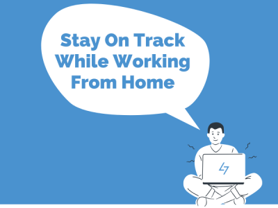 4 Alternatives To Stay On Track While Working From Home